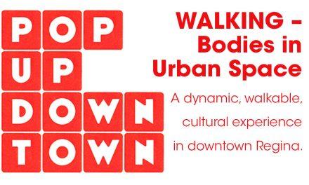 POP UP DOWNTOWN: WALKING-BODIES IN URBAN SPACE