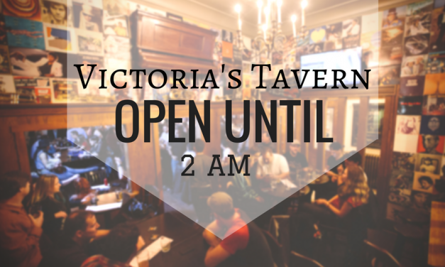 VICTORIA'S TAVERN: Open Late!