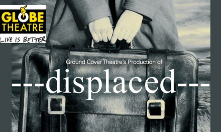 GLOBE THEATRE: DISPLACED, FEB 9–FEB 18