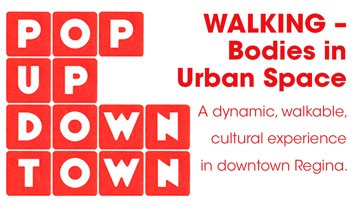 POP UP DOWNTOWN: WALKING-BODIES IN URBAN SPACE