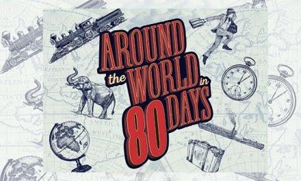 AROUND THE WORLD IN 80 DAYS AT GLOBE THEATRE JAN.17-FEB.4