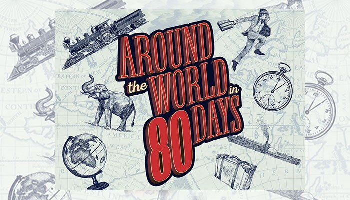 AROUND THE WORLD IN 80 DAYS AT GLOBE THEATRE JAN.17-FEB.4
