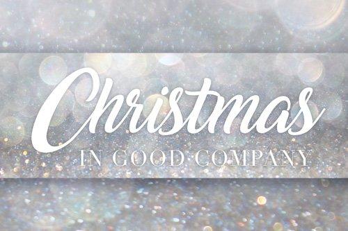 Christmas In Good Company