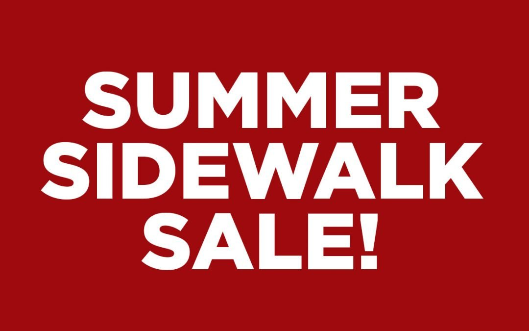 SUMMER SIDEWALK SALE!
